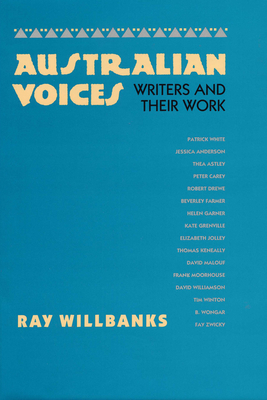 Australian Voices: Writers and Their Work - Willbanks, Ray