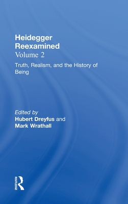 Authenticity, Death, and the History of Being: Heidegger Reexamined - Dreyfuss, Hubert (Volume editor), and Wrathall, Mark A. (Volume editor)