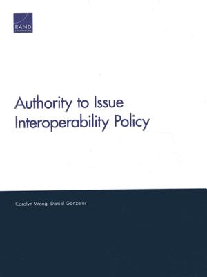Authority to Issue Interoperability Policy - Wong, Carolyn, and Gonzales, Daniel
