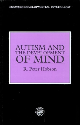 Autism and the Development of Mind - Hobson, R Peter