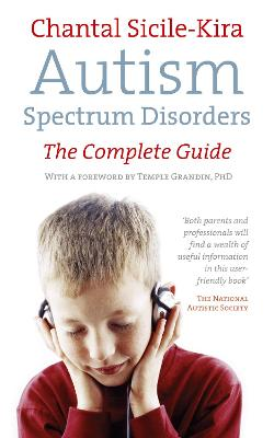 Autism Spectrum Disorders: The Complete Guide - Sicile-Kira, Chantal