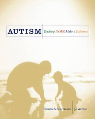Autism: Teaching Does Make a Difference - Scheuermann, Brenda, and Webber, Jo