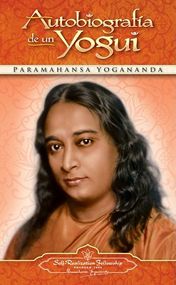 Autobiografia de un Yogui - Self-Realization Fellowship, and Yogananda, and Evans-Wentz, W Y, M.A., D.Litt., D.SC.