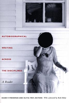 Autobiographical Writing Across the Disciplines: A Reader - Freedman, Diane P (Editor)