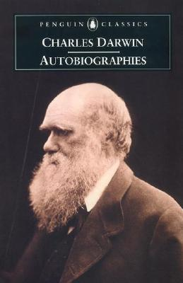 Autobiographies - Darwin, Charles, Professor, and Neve, Michael (Introduction by), and Messenger, Sharon (Editor)