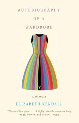 Autobiography of a Wardrobe - Kendall, Elizabeth