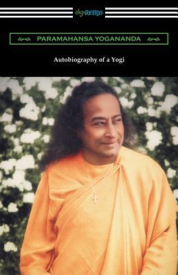 Autobiography of a Yogi - Yogananda, Paramahansa, and Evans-Wentz, Walter y (Preface by)