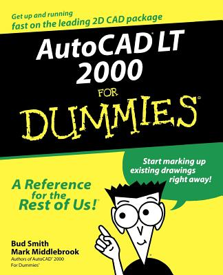 AutoCAD LT for Dummies - Smith, Bud, and Dummies Technology Press, and Middlebrook, Mark