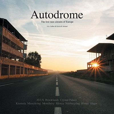 Autodrome: The Lost Race Circuits of Europe - Collins, Sam S, and Ireland, Gavin D