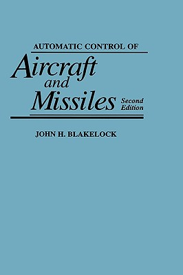 Automatic Control of Aircraft and Missiles - Blakelock, John H