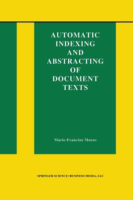 Automatic Indexing and Abstracting of Document Texts - Moens, Marie-Francine
