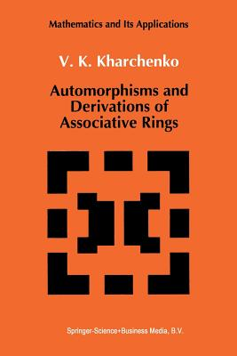 Automorphisms and Derivations of Associative Rings - Kharchenko, V