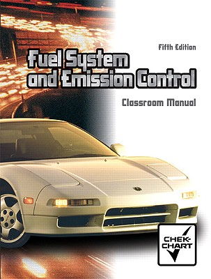 Automotive Fuel Systems and Emissions: Classroom Manual - Farnell, Warren M.