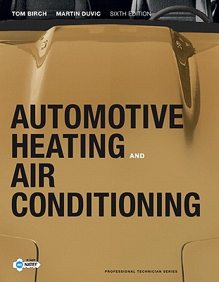 Automotive Heating and Air Conditioning - Birch, Thomas W., and Duvic, Martin