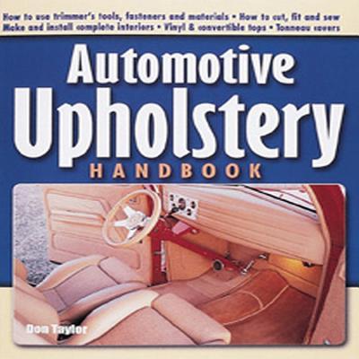 Automotive Upholstery Handbook - Taylor, Don