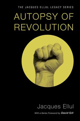 Autopsy of Revolution - Ellul, Jacques