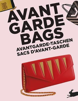 Avant Garde Bags - Edwards, Antonia (Editor)