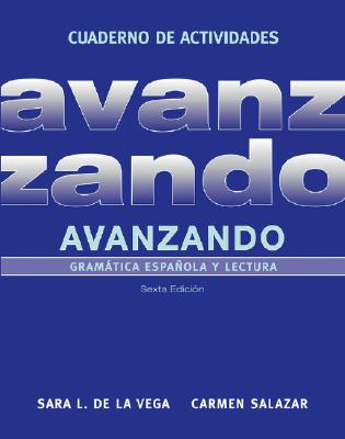 Avanzando: Gramtica Espaolay Lectura - De La Vega, Sara Lequerica, and Salazar, Carmen