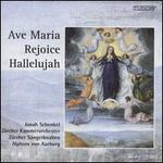 Ave Maria, Rejoice, Hallelujah
