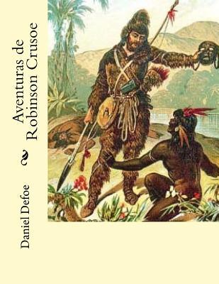 Aventuras de Robinson Crusoe - Defoe, Daniel