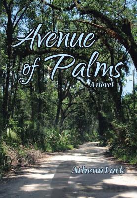 Avenue of Palms - Lark, Athena