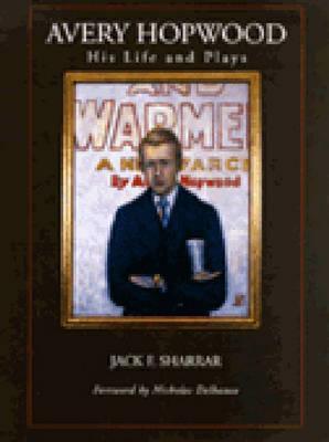Avery Hopwood: His Life and Plays - Sharrar, Jack Frederick