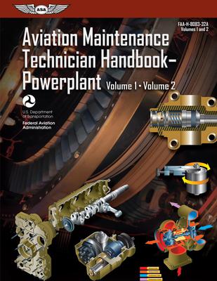 Aviation Maintenance Technician Handbook: Powerplant: Faa-H-8083-32a - Federal Aviation Administration (Faa)/Aviation Supplies & Academics (Asa)
