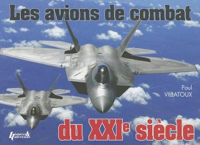Avions de Combat Du Xxie Siecle - Villatoux, Paul