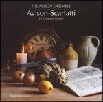 Avison-Scarlatti: 12 Concerti Grossi