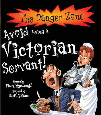 Avoid Being A Victorian Servant! - MacDonald, Fiona