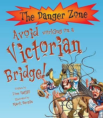 Avoid Working On A Victorian Bridge! - Ratliff, Tom