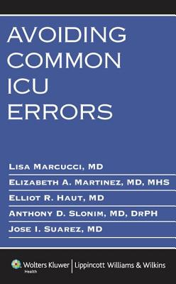 Avoiding Common ICU Errors - Marcucci, Lisa, MD (Editor)