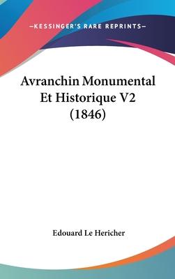 Avranchin Monumental Et Historique V2 (1846) - Le Hericher, Edouard