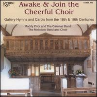 Awake & Join the Cheerful Choir - Carnival Band; Dave Townsend (fiddle); Dave Townsend (serpent); Flos Headford (fiddle); Maddy Prior (vocals); Paul Burgess (fiddle); The Mellstock Band; The Mellstock Choir (choir, chorus)