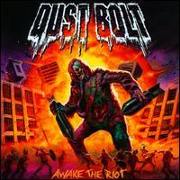 Awake the Riot - Dust Bolt