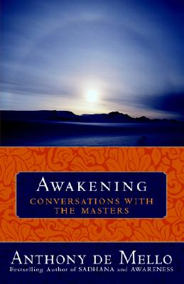 Awakening: Conversations with the Masters - de Mello, Anthony, S.J.