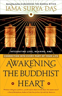 Awakening the Buddhist Heart: Integrating Love, Meaning, and Connection Into Every Part of Your Life - Das, Lama Surya