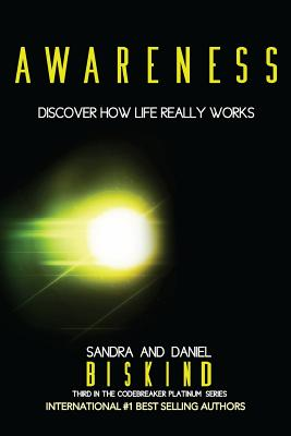 Awareness: Discover How Life Really Works - Biskind, Sandra and Daniel