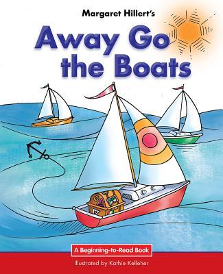 Away Go the Boats - Hillert, Margaret, and Kelleher, Kathie