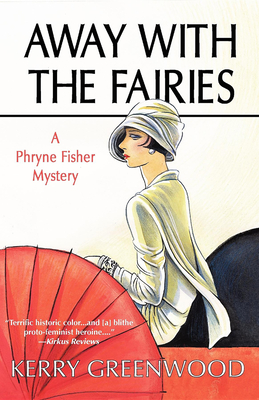 Away with the Fairies: A Phryne Fisher Mystery - Greenwood, Kerry