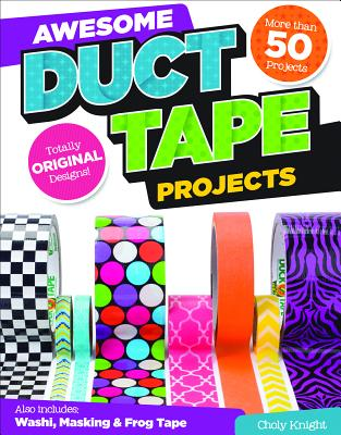Awesome Duct Tape Projects - Knight, Choly