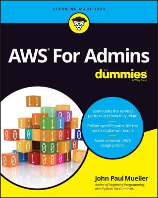 AWS For Admins For Dummies - Mueller, John Paul, and Gookin, Dan