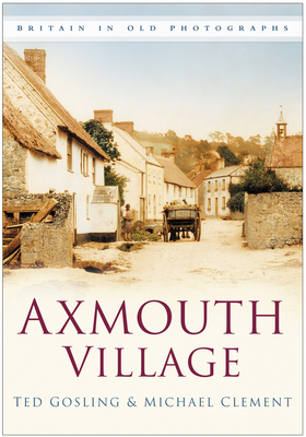 Axmouth Village - Gosling, Ted, and Clement, Michael