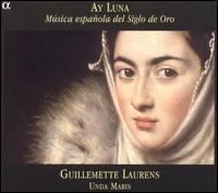 Ay Luna: Música española del Siglo de Oro - Damien Colcomb (organ); Francis Lassus (percussion); Francoise Johannel (harp); Guillemette Laurens (vocals);...