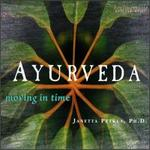 Ayurveda: Moving in Time