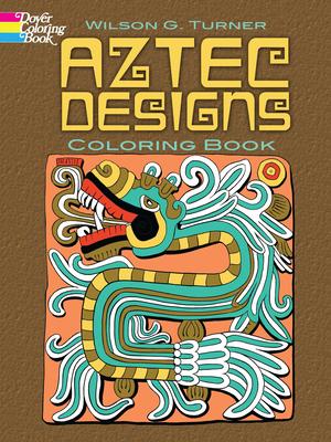 Aztec Designs Coloring Book - Turner, Wilson G