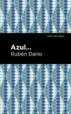 Azul - Darío, Rubén, and Editions, Mint (Contributions by)
