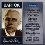 Bártok: Rhapsodies; Contrasts; Violin Sonata