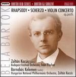 Béla Bartók: Rhapsody; Scherzo; Violin Concerto