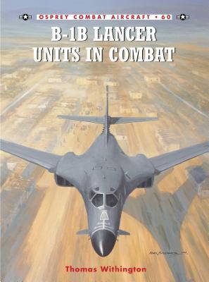 B-1B Lancer Units in Combat - Withington, Thomas
